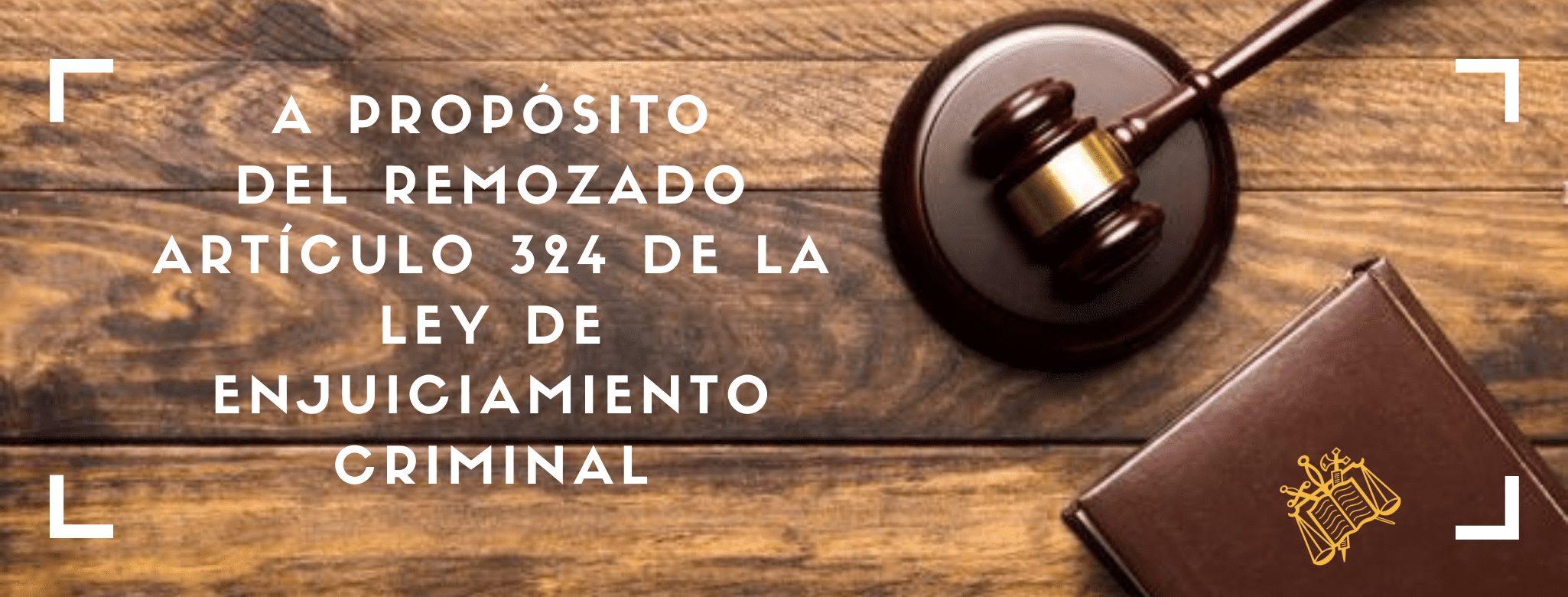 artículo 324 de la Ley de Enjuiciamiento Criminal