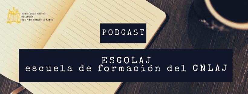 Podcast ESCOLAJ cuenta consignaciones LAJ