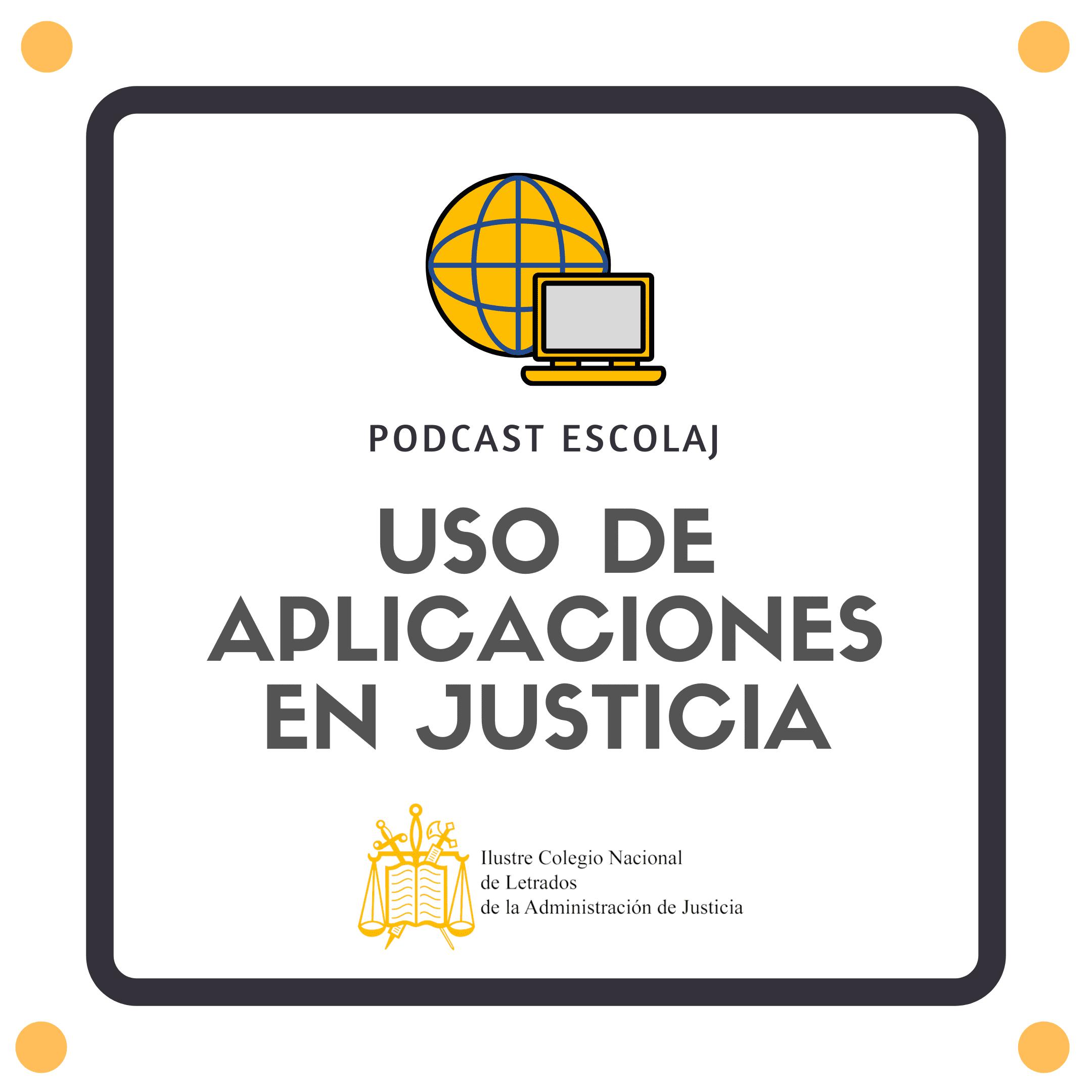 podcast escolaj uso de aplicaciones en justicia