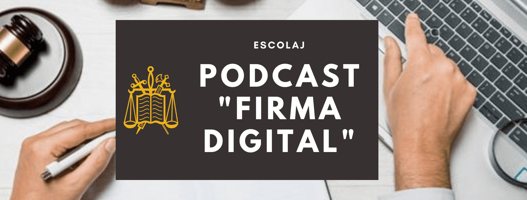ESCOLAJ PODCAST FIRMA DIGITAL