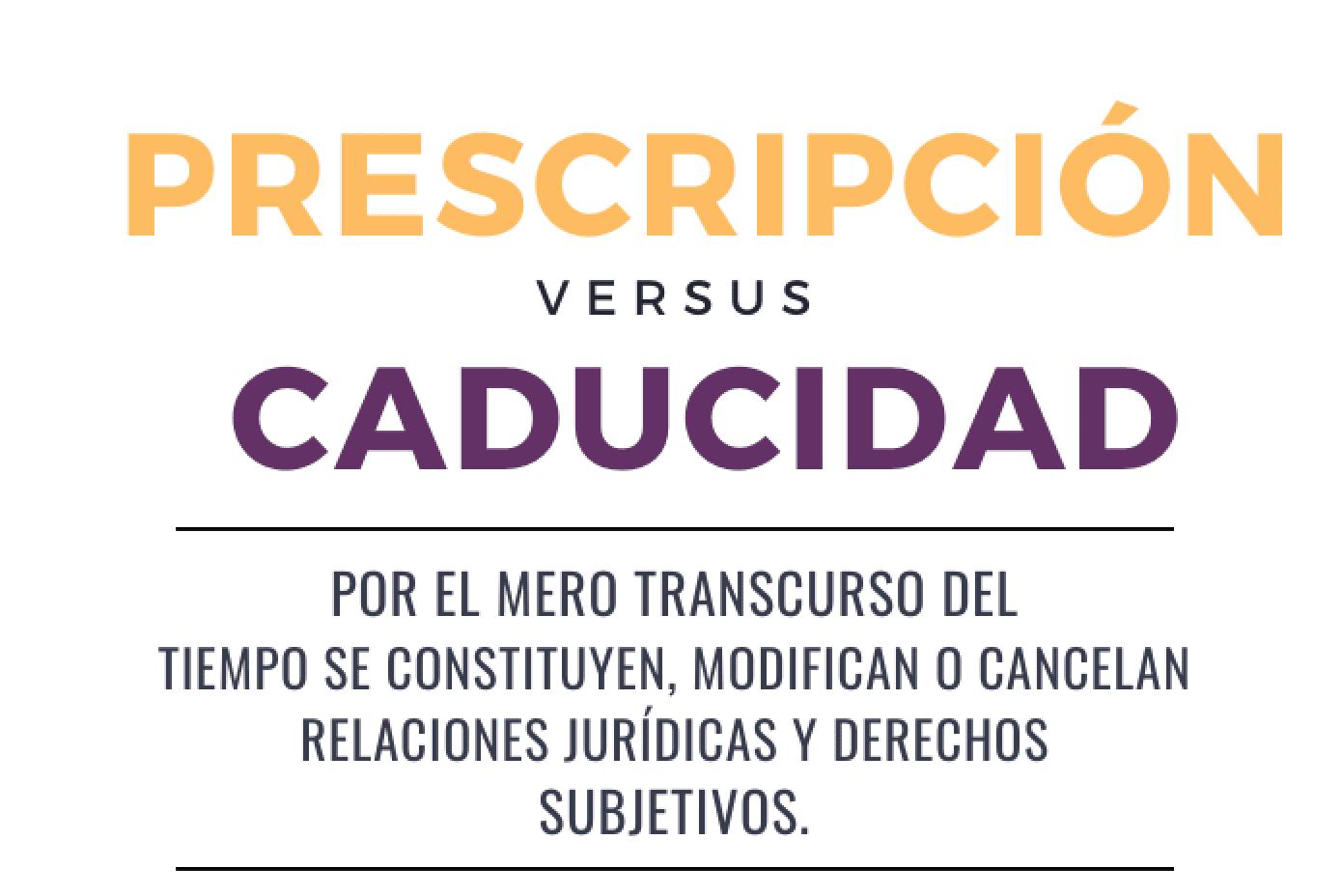 Prescripción vs Caducidad CNLAJ