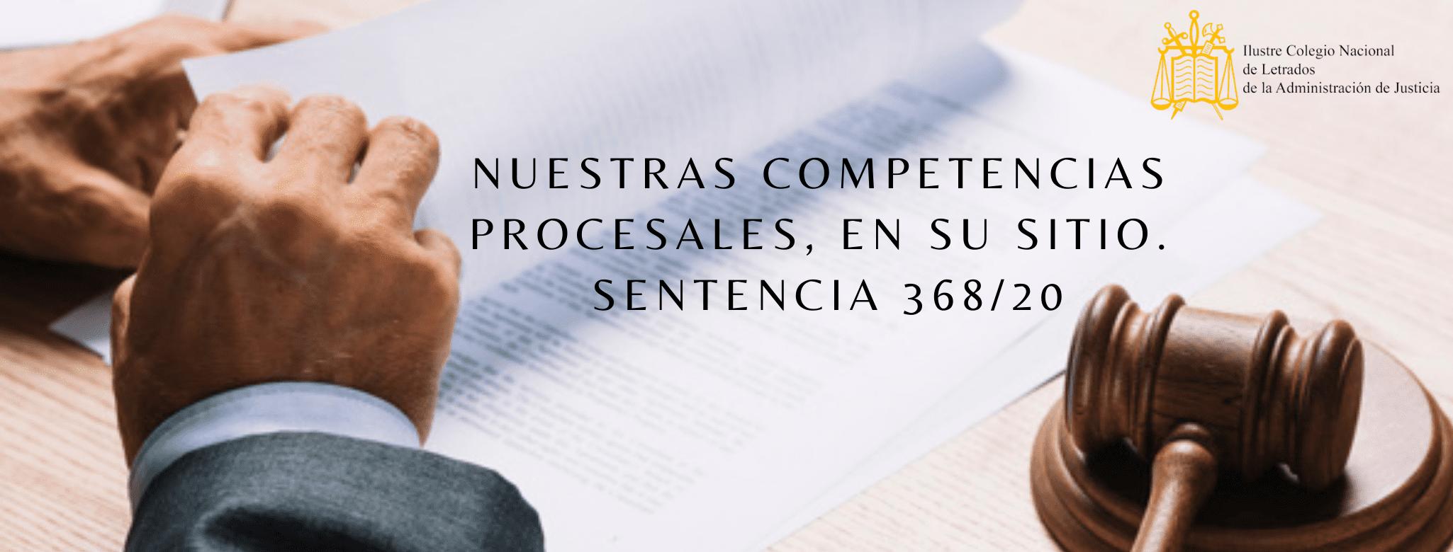 Letrados de Justicia competencias procesales Sentencia 368_20