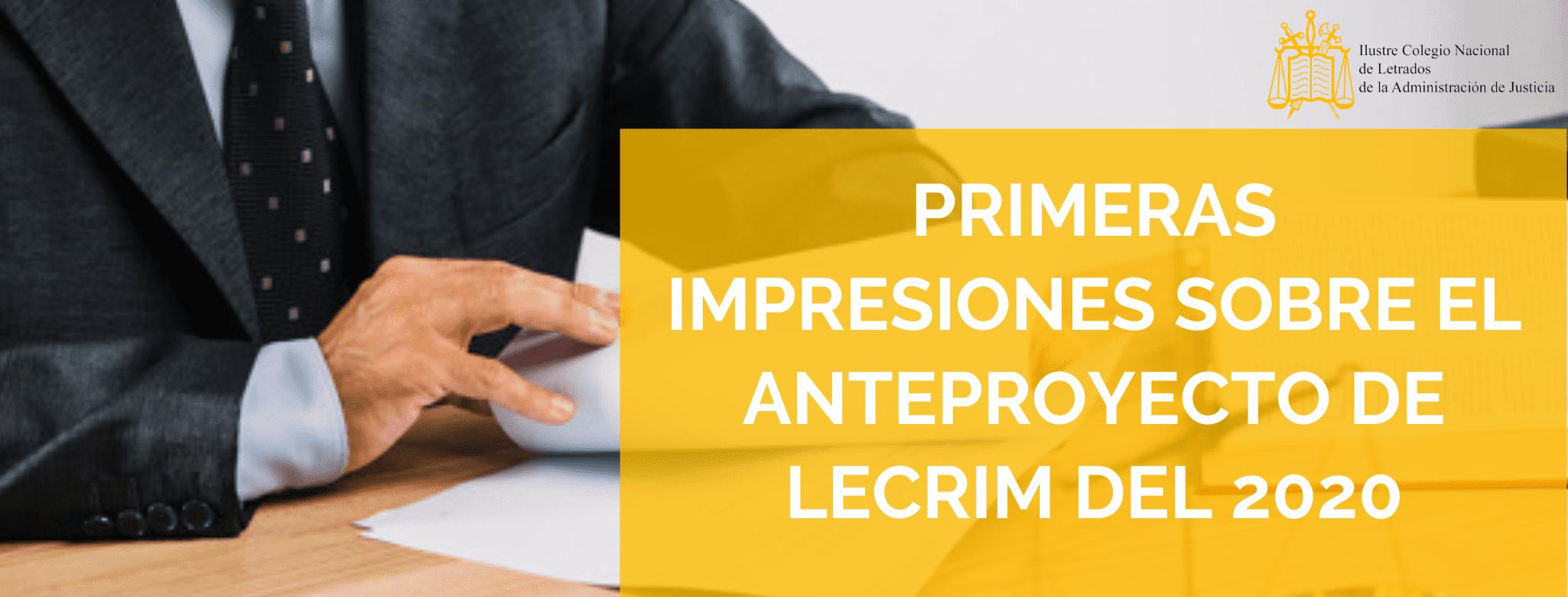 Primeras impresiones sobre el Anteproyecto de LECRIM del 2020