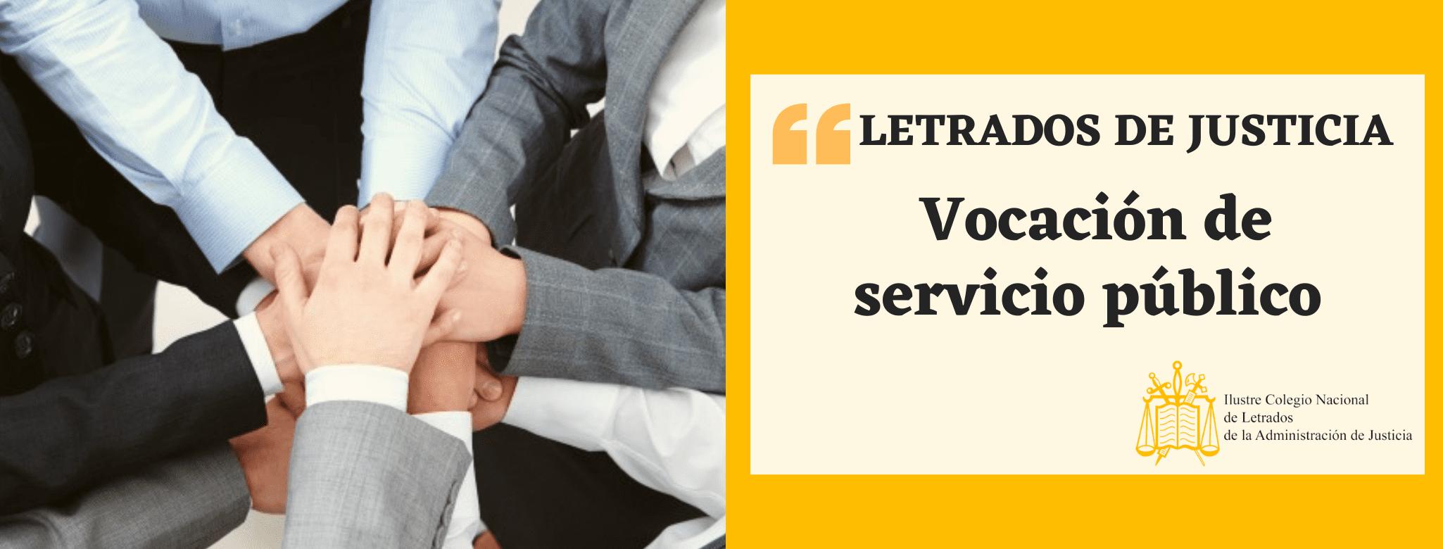 Letrados de Justicia Vocación de servicio público