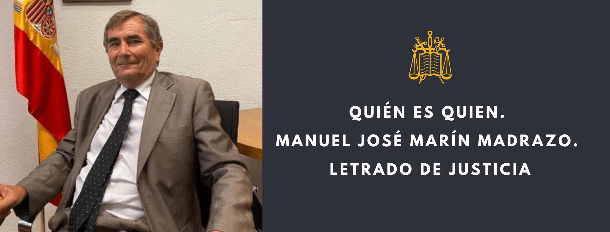 QUIÉN ES QUIEN. MANUEL JOSÉ MARÍN MADRAZO. LETRADOS DE JUSTICIA